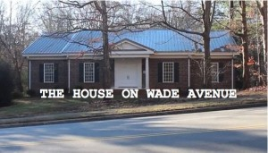 The House On Wade Street